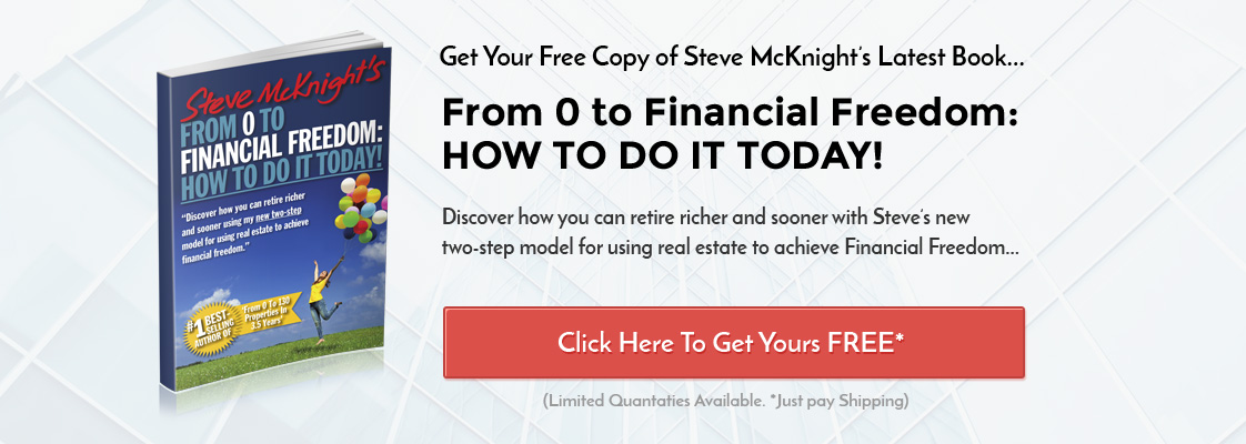 Get your free copy of Steve Mcknight's Latest Book... From 0 to Financial Freedom: HOW TO DO IT TODAY!