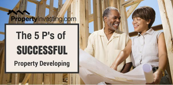 The 5 P's Of Property Developing