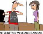 Don't Shoot The Messenger!