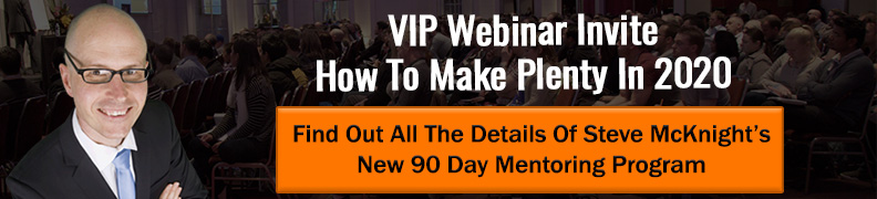 Find Out All The Details Of Steve McKnight's New 90 Day Mentoring ProgramFor A Live 90-minute Webinar